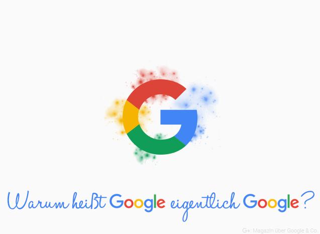 warum-heisst-google-eigentlich-google